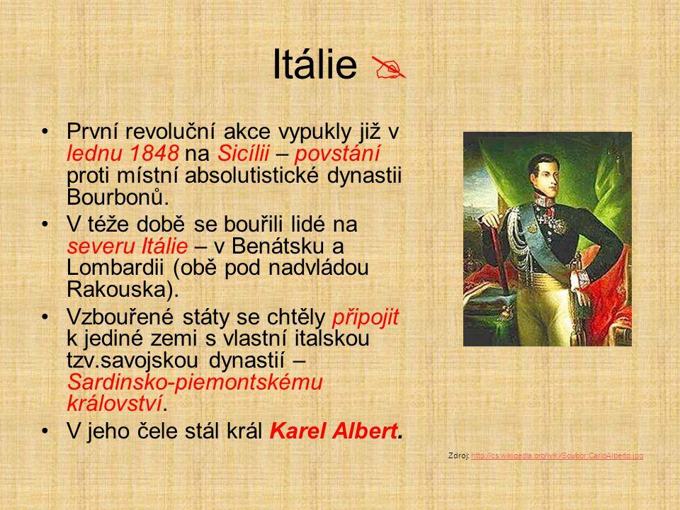 Itálie  První revoluční akce vypukly již v lednu 1848 na Sicílii – povstání proti místní absolutistické dynastii Bourbonů. V téže době se bouřili lid