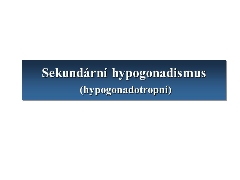 Sekundární hypogonadismus (hypogonadotropní)