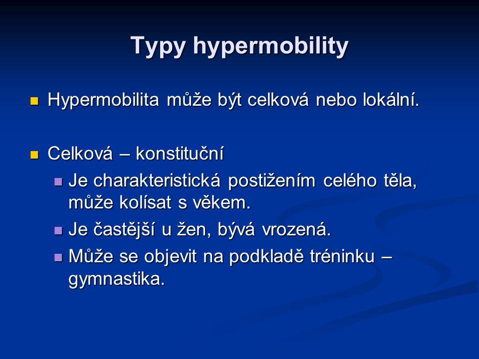 Typy hypermobility Hypermobilita může být celková nebo lokální.
