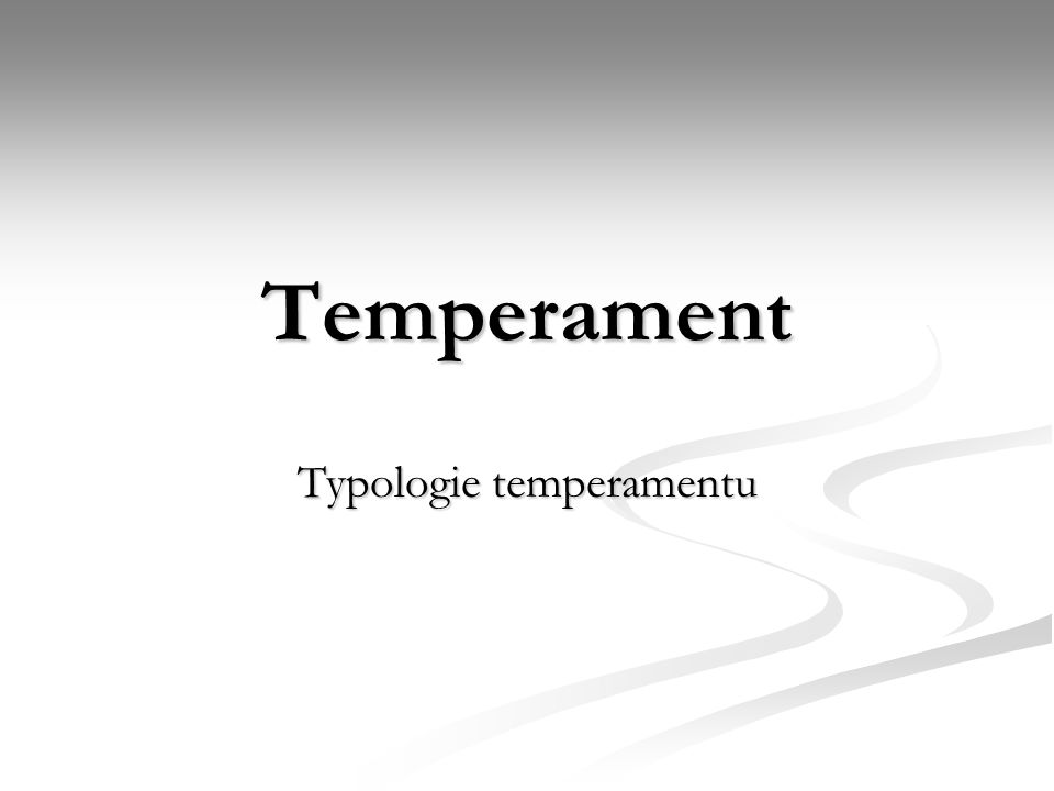 Temperament Typologie temperamentu