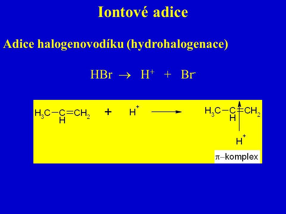 Iontové adice Adice halogenovodíku (hydrohalogenace) HBr  H + + Br -