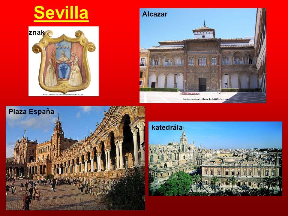 Sevilla znak http://cs.wikipedia.org/wiki/Soubor:EscudoSevilla3.jpg Alcazar Plaza Espaňa katedrála http://cs.wikipedia.org/wiki/Soubor:Cathedral_and_A
