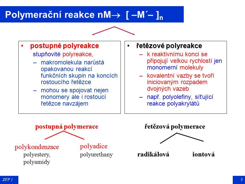 ZFP 12 Základní vlastnosti polymerů makromolekuly polymerů jsou tvořeny velkým počtem opakujících se skupin atomů (merů) spojených kovalentními vazbam