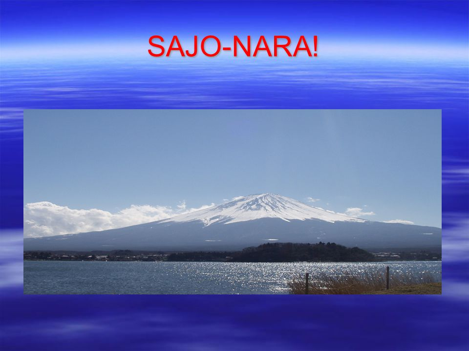 Zajímavosti  Některá japonská slova jsou známa v celém světě:  BONSAJ  GEJŠA  KAMIKAZE  KARATE  SAKURA  SAMURAJ  NINJA  SUSHI  TOFU  Některá japonská slova jsou známa v celém světě:  BONSAJ  GEJŠA  KAMIKAZE  KARATE  SAKURA  SAMURAJ  NINJA  SUSHI  TOFU