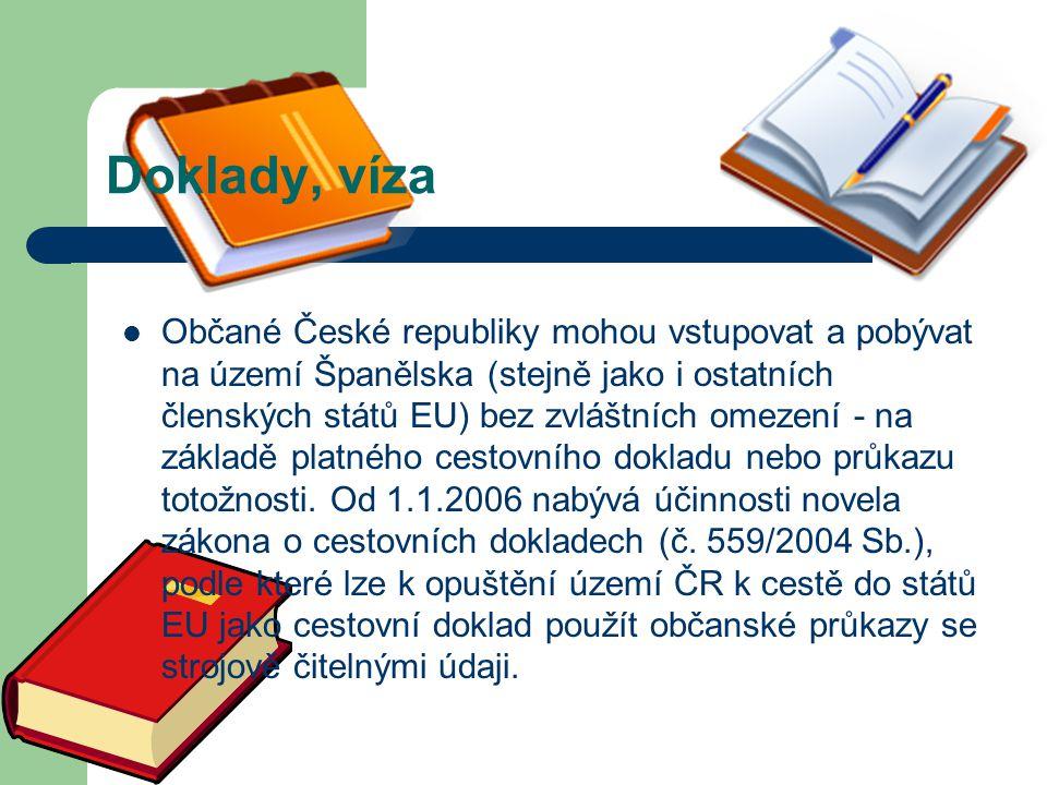 Doklady, víza Občané České republiky mohou vstupovat a pobývat na území Španělska (stejně jako i ostatních členských států EU) bez zvláštních omezení