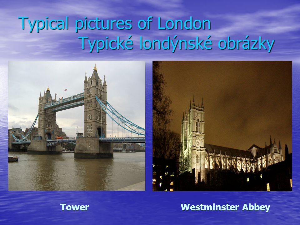 Typical pictures of London Typické londýnské obrázky TowerWestminster Abbey
