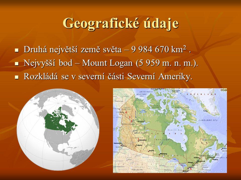Geografické údaje Druhá největší země světa – 9 984 670 km 2. Druhá největší země světa – 9 984 670 km 2. Nejvyšší bod – Mount Logan (5 959 m. n. m.).