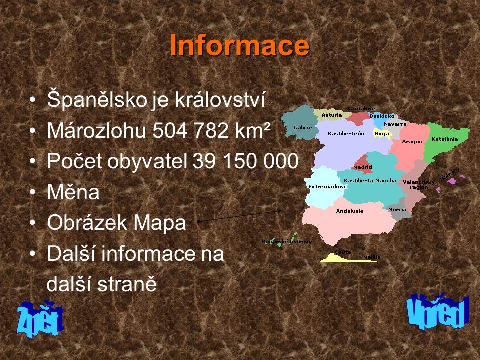 Informace Španělsko je království Mározlohu 504 782 km² Počet obyvatel 39 150 000 Měna Obrázek Mapa Další informace na další straně