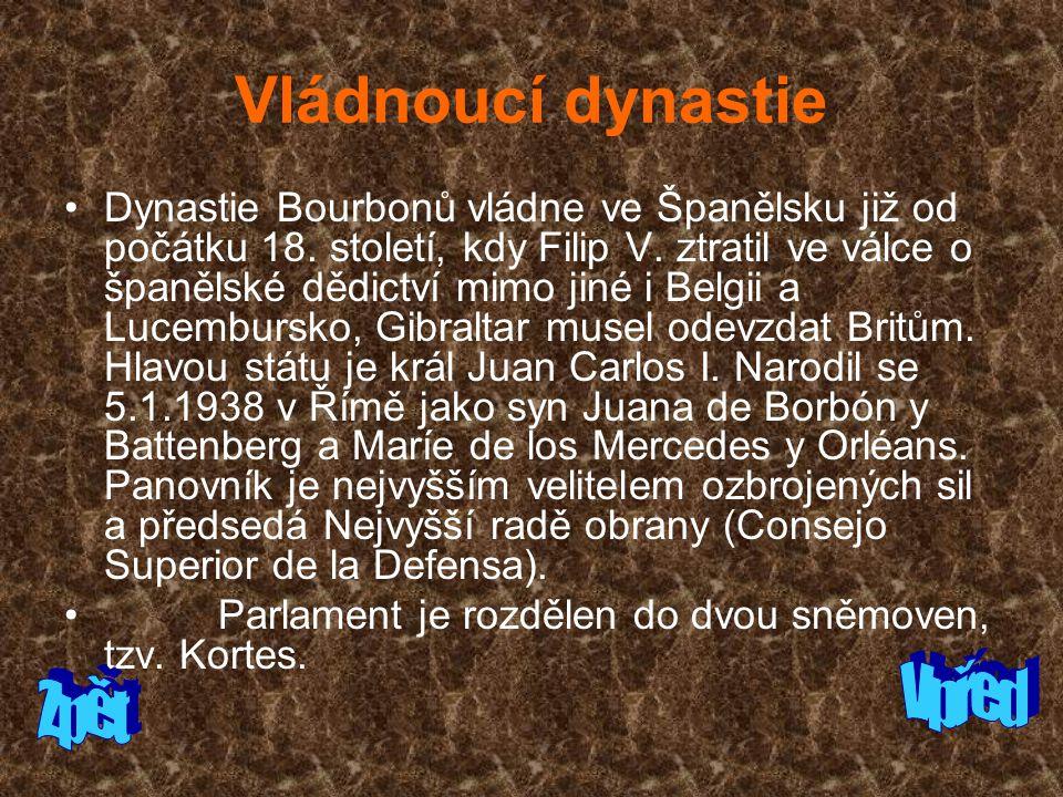 Vládnoucí dynastie Dynastie Bourbonů vládne ve Španělsku již od počátku 18.