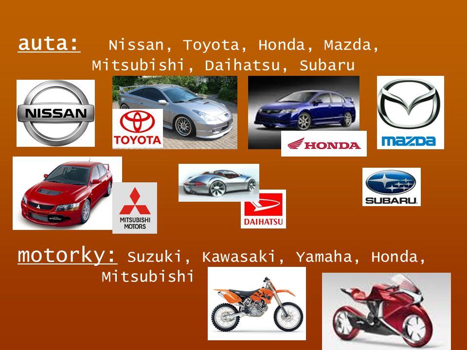 auta: Nissan, Toyota, Honda, Mazda, Mitsubishi, Daihatsu, Subaru motorky: Suzuki, Kawasaki, Yamaha, Honda, Mitsubishi