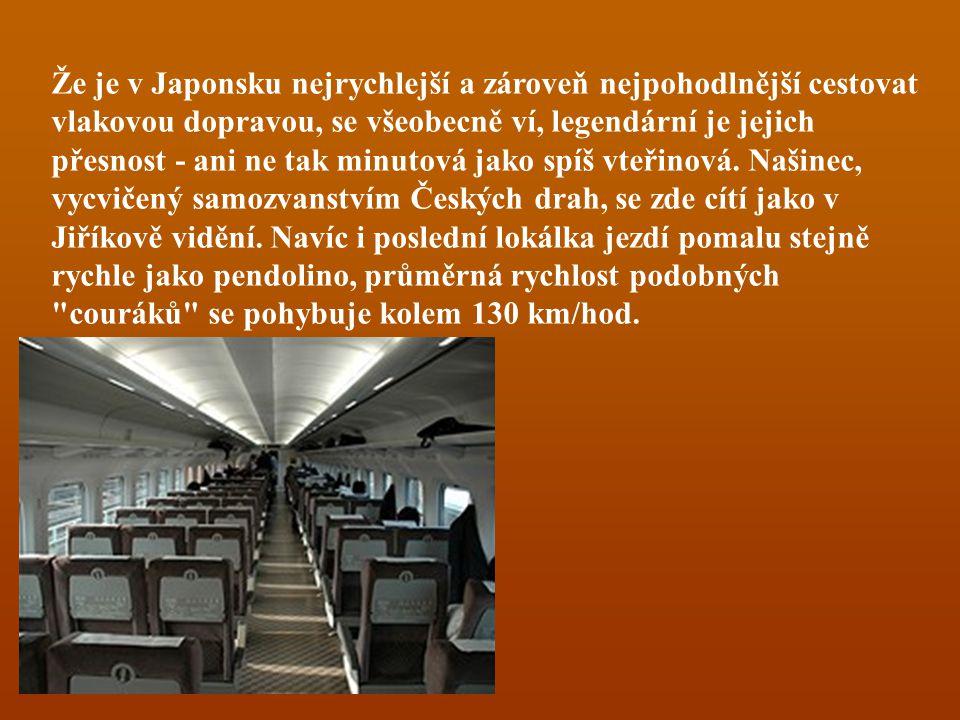 Že je v Japonsku nejrychlejší a zároveň nejpohodlnější cestovat vlakovou dopravou, se všeobecně ví, legendární je jejich přesnost - ani ne tak minutov