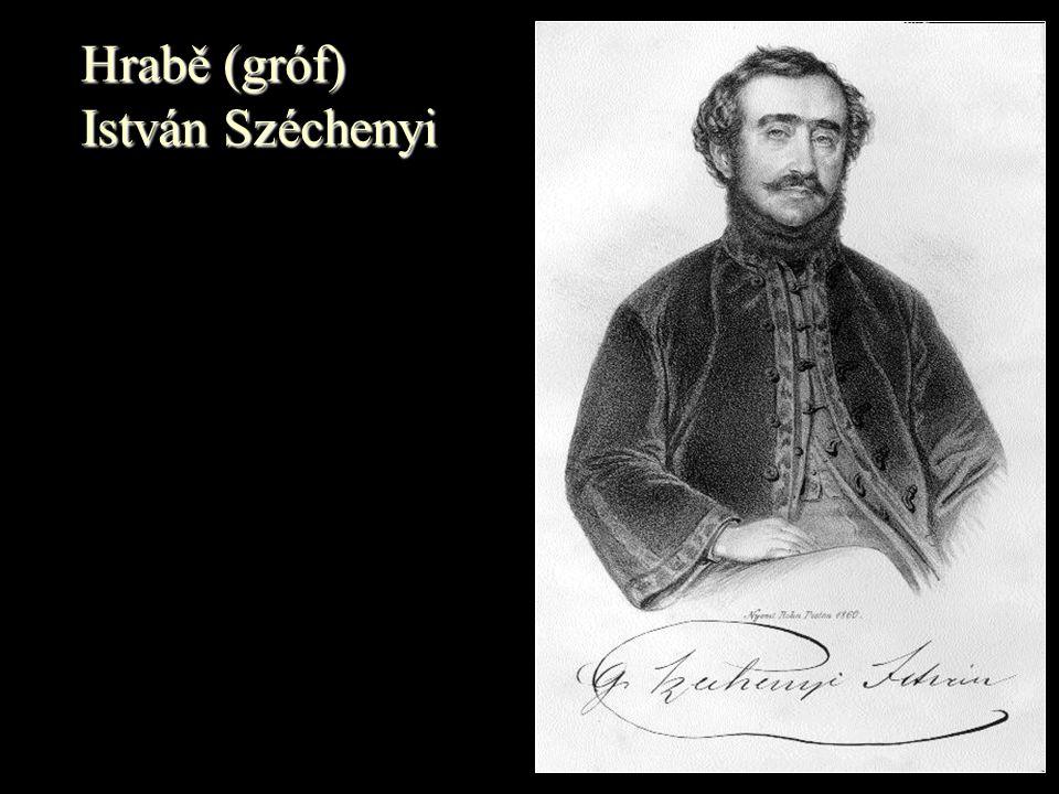 Hrabě (gróf) István Széchenyi