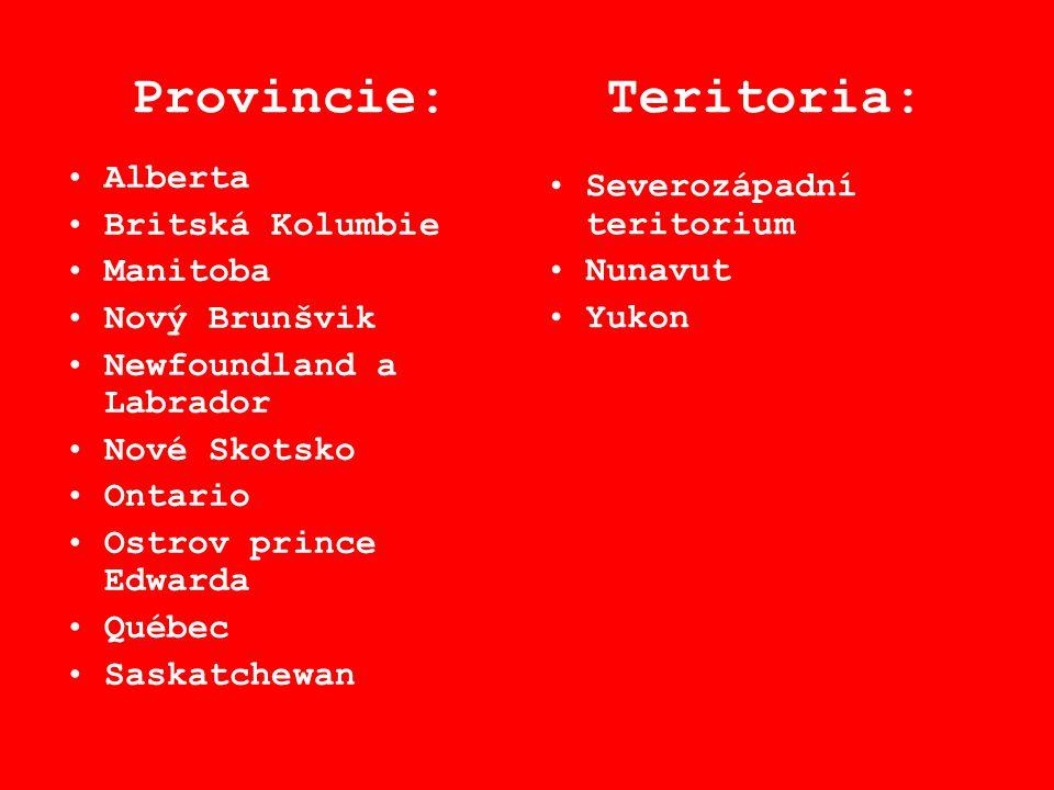 Provincie: Teritoria: Alberta Britská Kolumbie Manitoba Nový Brunšvik Newfoundland a Labrador Nové Skotsko Ontario Ostrov prince Edwarda Québec Saskat