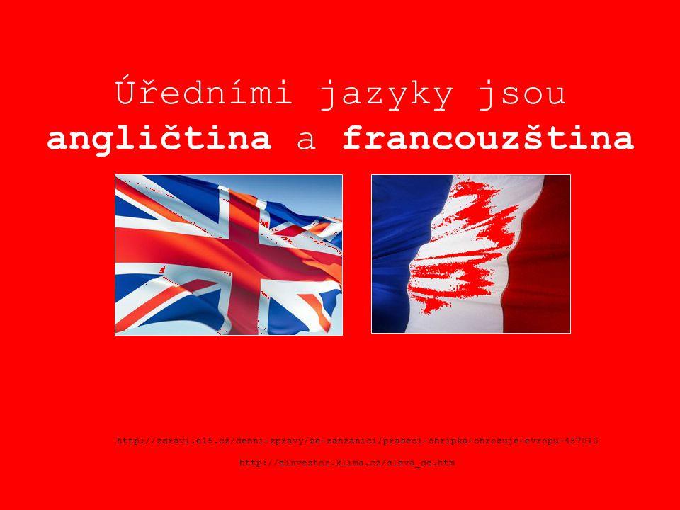 Úředními jazyky jsou angličtina a francouzština http://zdravi.e15.cz/denni-zpravy/ze-zahranici/praseci-chripka-ohrozuje-evropu-457010 http://einvestor