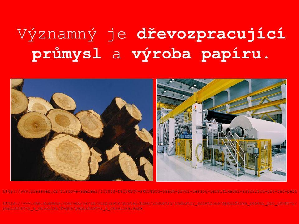 Významný je dřevozpracující průmysl a výroba papíru. http://www.pressweb.cz/tiskove-sdeleni/108958-t%C3%BCv-s%C3%BCd-czech-prvni-ceskou-certifikacni-a