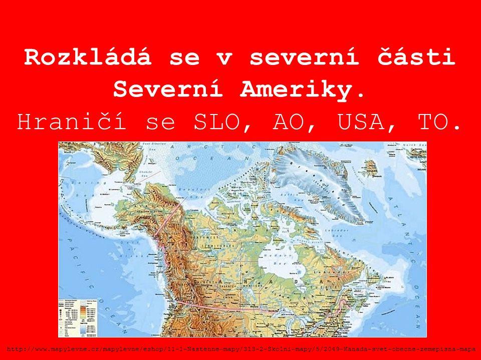 Rozkládá se v severní části Severní Ameriky. Hraničí se SLO, AO, USA, TO. http://www.mapylevne.cz/mapylevne/eshop/11-1-Nastenne-mapy/313-2-Skolni-mapy