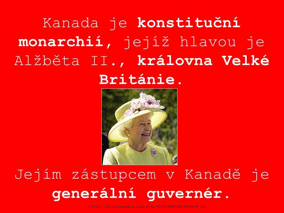 Kanada je konstituční monarchií, jejíž hlavou je Alžběta II., královna Velké Británie. Jejím zástupcem v Kanadě je generální guvernér. http://cs.wikip
