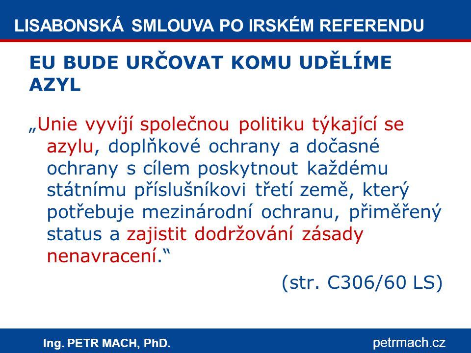 LISABONSKÁ SMLOUVA PO IRSKÉM REFERENDU Ing.PETR MACH, PhD.