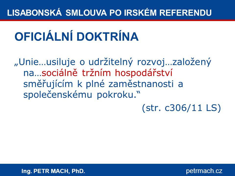 LISABONSKÁ SMLOUVA PO IRSKÉM REFERENDU Ing. PETR MACH, PhD.