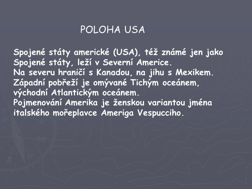 Spojené státy americké (USA), též známé jen jako Spojené státy, leží v Severní Americe. Na severu hraničí s Kanadou, na jihu s Mexikem. Západní pobřež