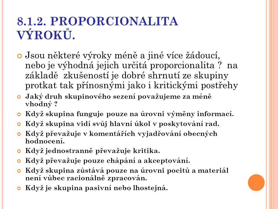 8.1.2. PROPORCIONALITA VÝROKŮ. Jsou některé výroky méně a jiné více žádoucí, nebo je výhodná jejich určitá proporcionalita ? na základě zkušeností je