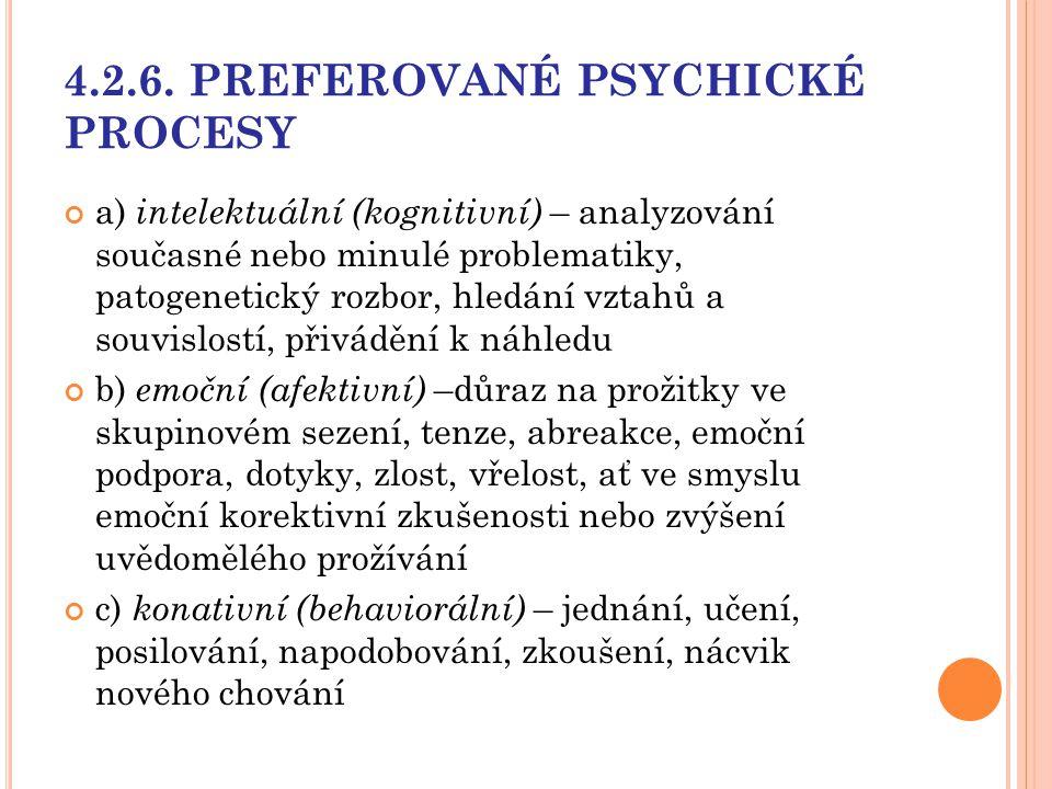 4.2.6. PREFEROVANÉ PSYCHICKÉ PROCESY a) intelektuální (kognitivní) – analyzování současné nebo minulé problematiky, patogenetický rozbor, hledání vzta
