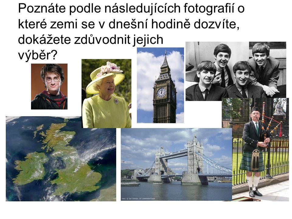 Poznáte podle následujících fotografií o které zemi se v dnešní hodině dozvíte, dokážete zdůvodnit jejich výběr?
