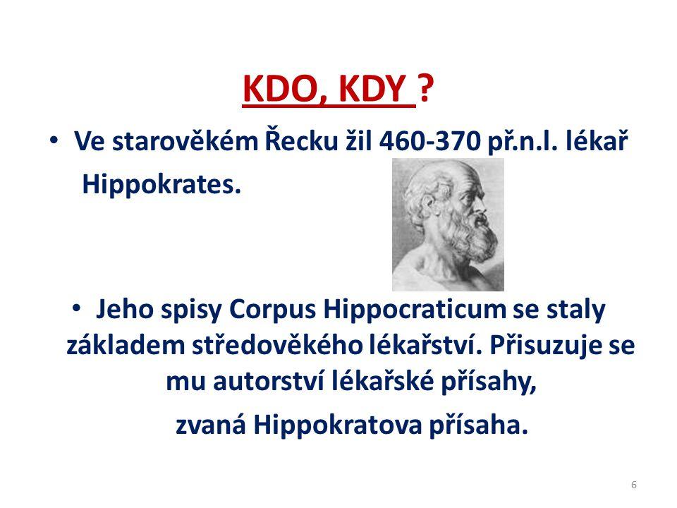 KDO, KDY .Ve starověkém Řecku žil 460-370 př.n.l.