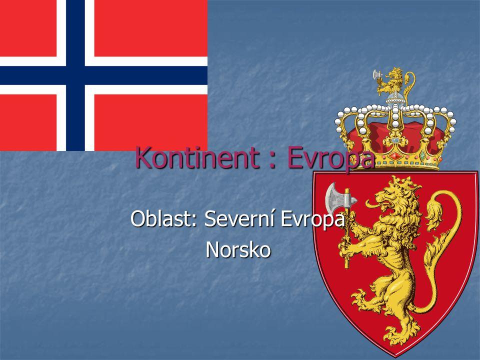 Kontinent : Evropa Oblast: Severní Evropa Norsko
