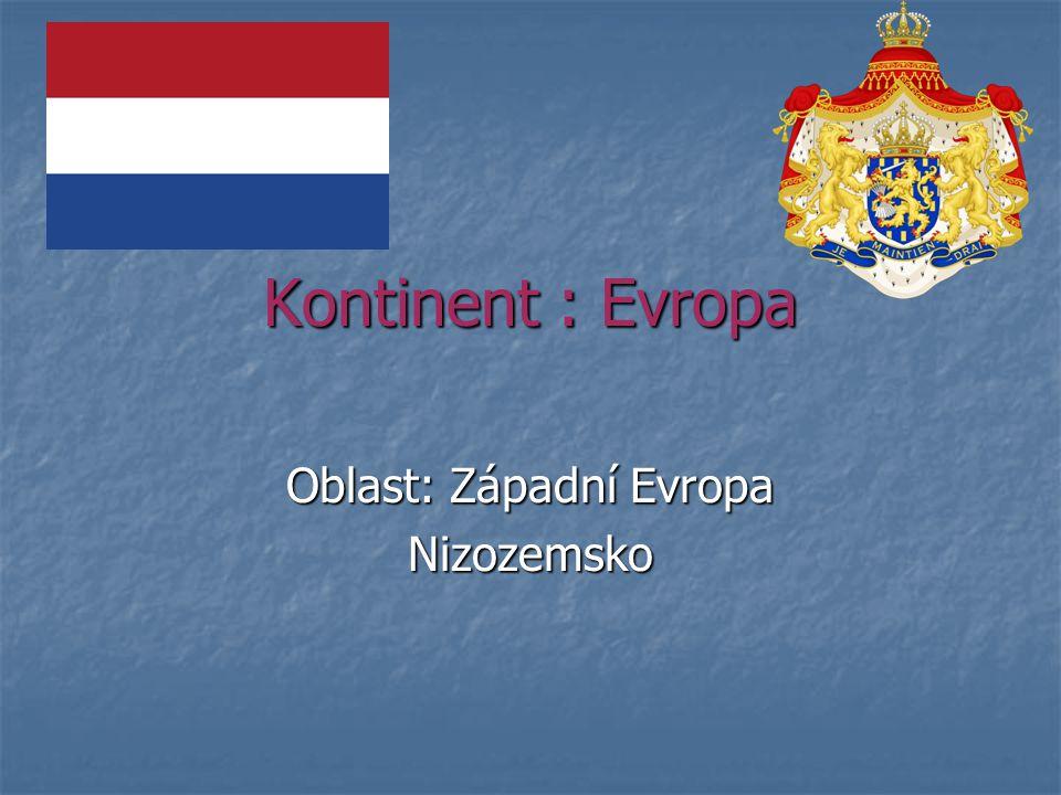 Kontinent : Evropa Oblast: Západní Evropa Nizozemsko