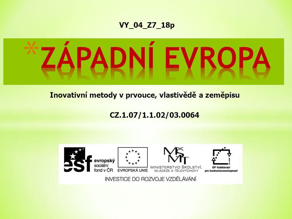 Inovativní metody v prvouce, vlastivědě a zeměpisu CZ.1.07/1.1.02/03.0064 VY_04_Z7_18p