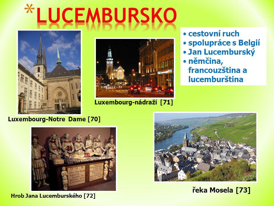 Luxembourg-Notre Dame [70] cestovní ruch spolupráce s Belgií Jan Lucemburský němčina, francouzština a lucemburština Hrob Jana Lucemburského [72] Luxembourg-nádraží [71] řeka Mosela [73]