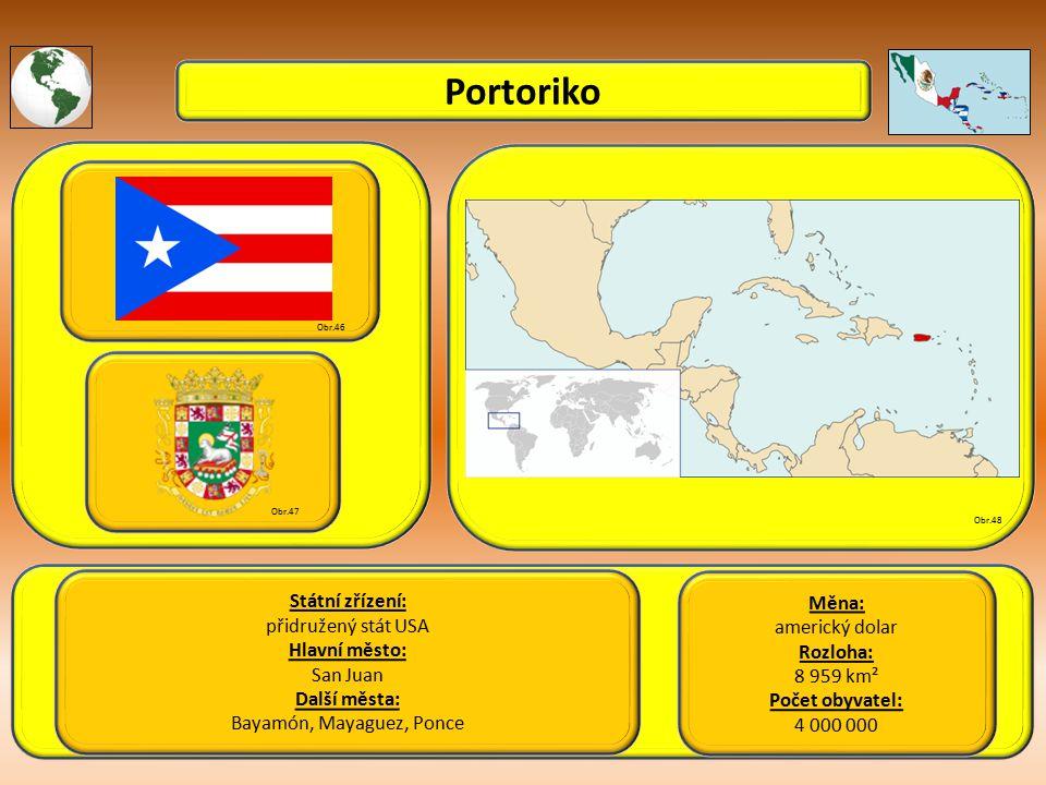 Portoriko Státní zřízení: přidružený stát USA Hlavní město: San Juan Další města: Bayamón, Mayaguez, Ponce Obr.46 Obr.47 Obr.48 Měna: americký dolar Rozloha: 8 959 km² Počet obyvatel: 4 000 000