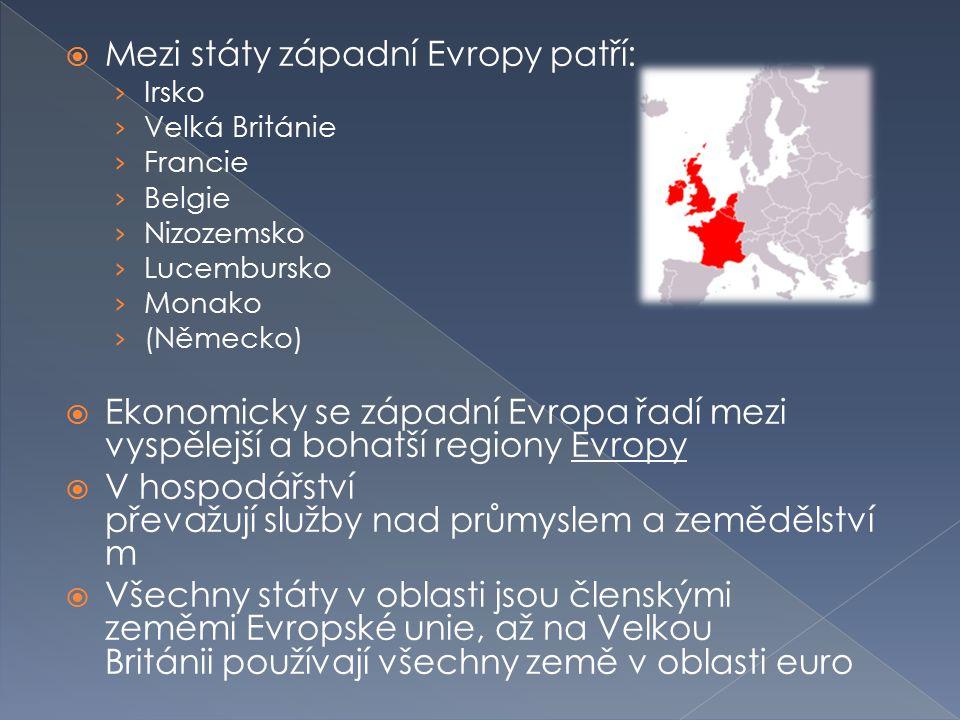  Mezi státy západní Evropy patří: › Irsko › Velká Británie › Francie › Belgie › Nizozemsko › Lucembursko › Monako › (Německo)  Ekonomicky se západní