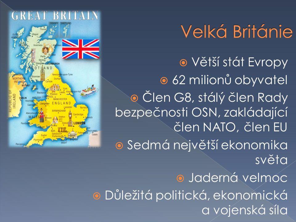  Větší stát Evropy  62 milionů obyvatel  Člen G8, stálý člen Rady bezpečnosti OSN, zakládající člen NATO, člen EU  Sedmá největší ekonomika světa