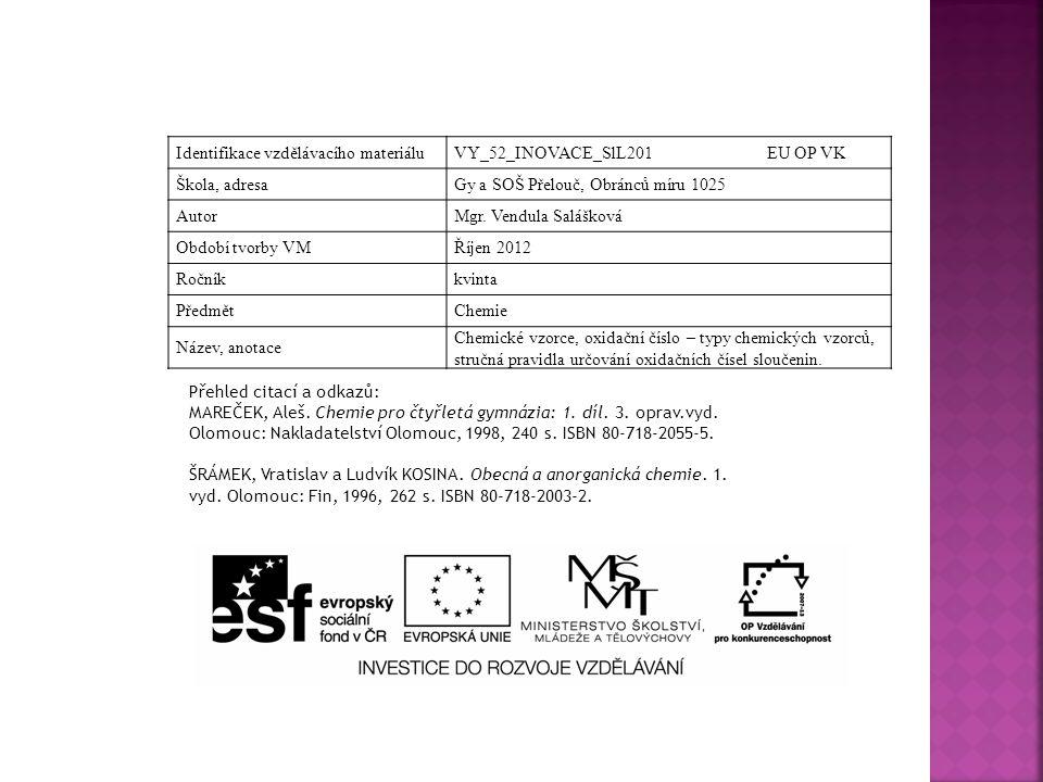 Identifikace vzdělávacího materiáluVY_52_INOVACE_SlL201 EU OP VK Škola, adresaGy a SOŠ Přelouč, Obránců míru 1025 AutorMgr.