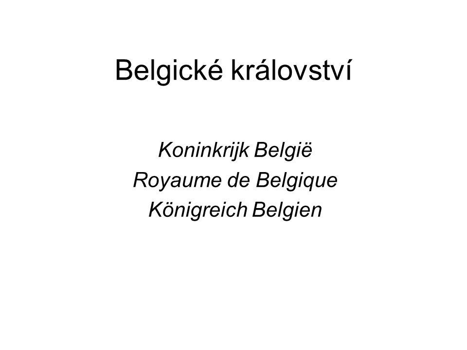 Belgické království Koninkrijk België Royaume de Belgique Königreich Belgien