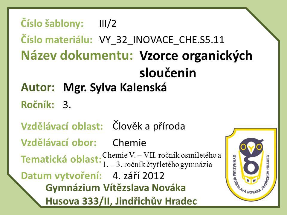 Anotace: Tento DUM je zaměřen na nejčastější typy vzorců, které se používají v organické chemii.