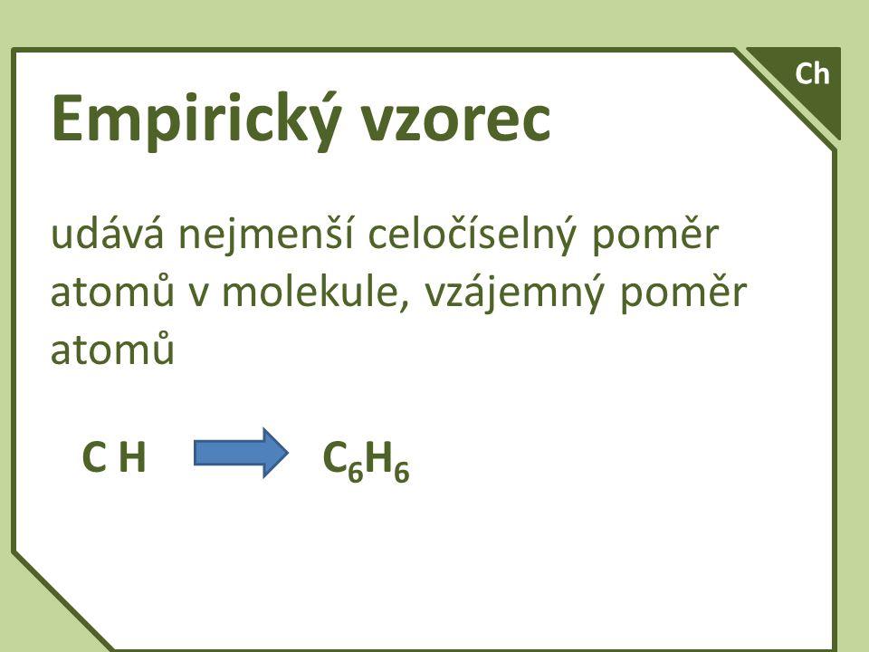 Sumární, souhrnný (molekulový) = udává složení molekuly Kyselina octová C 2 H 4 O 2 Glukosa C 6 H 12 O 6 Sumární, souhrnný (molekulový) = udává složení molekuly Kyselina octová C 2 H 4 O 2 Glukosa C 6 H 12 O 6 Ch
