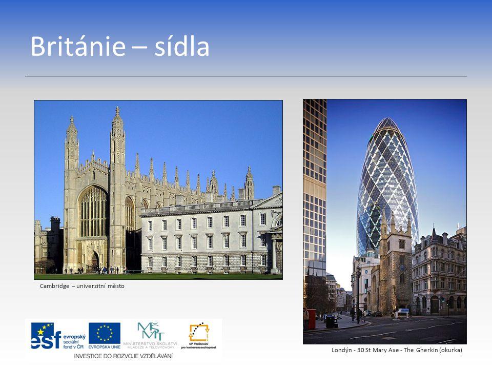 Británie – sídla Londýn - 30 St Mary Axe - The Gherkin (okurka) Cambridge – univerzitní město