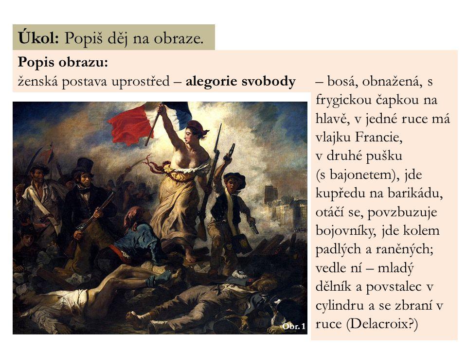 Č ERVENCOVÁ R EVOLUCE 1830 27.až 29. 7. 1830 → Trois Glorieuses (Tři slavné dny) Karel X.