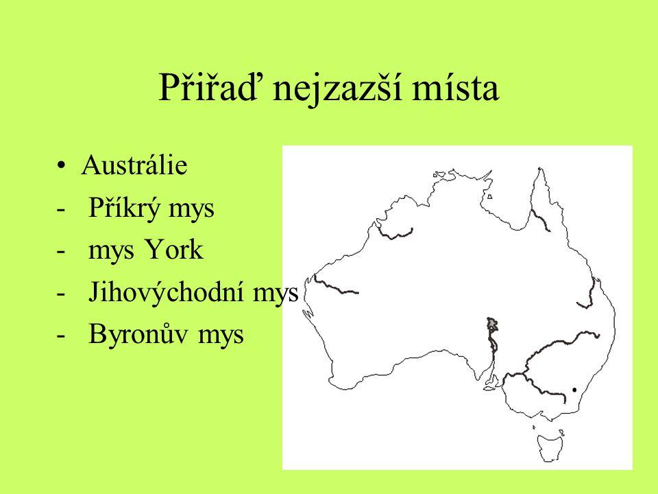 Přiřaď nejzazší místa Austrálie - Příkrý mys - mys York - Jihovýchodní mys - Byronův mys