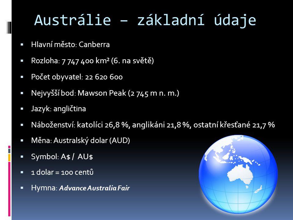 Austrálie – základní údaje  Hlavní město: Canberra  Rozloha: 7 747 400 km² (6.
