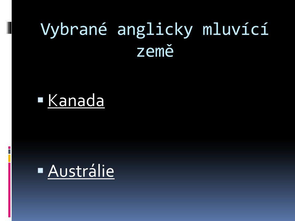 Vybrané anglicky mluvící země  Kanada  Austrálie