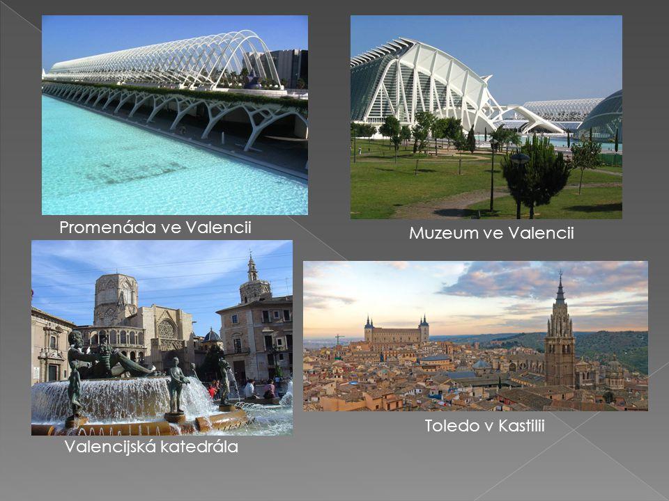 Promenáda ve Valencii Muzeum ve Valencii Valencijská katedrála Toledo v Kastilii