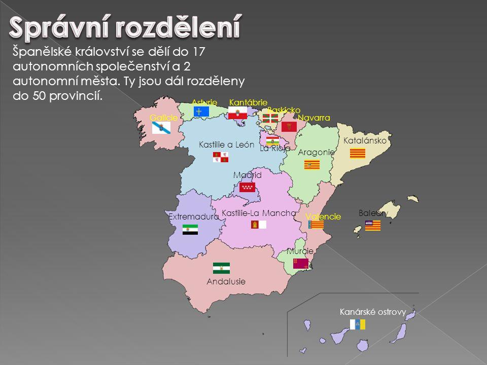 Španělské království se dělí do 17 autonomních společenství a 2 autonomní města. Ty jsou dál rozděleny do 50 provincií. Andalusie Aragonie Asturie Bal