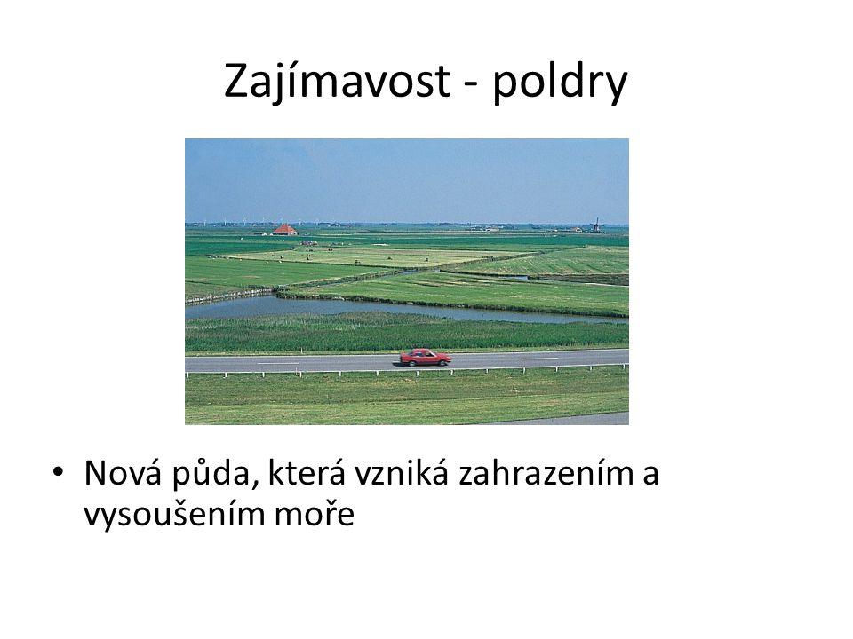 Zajímavost - poldry Nová půda, která vzniká zahrazením a vysoušením moře