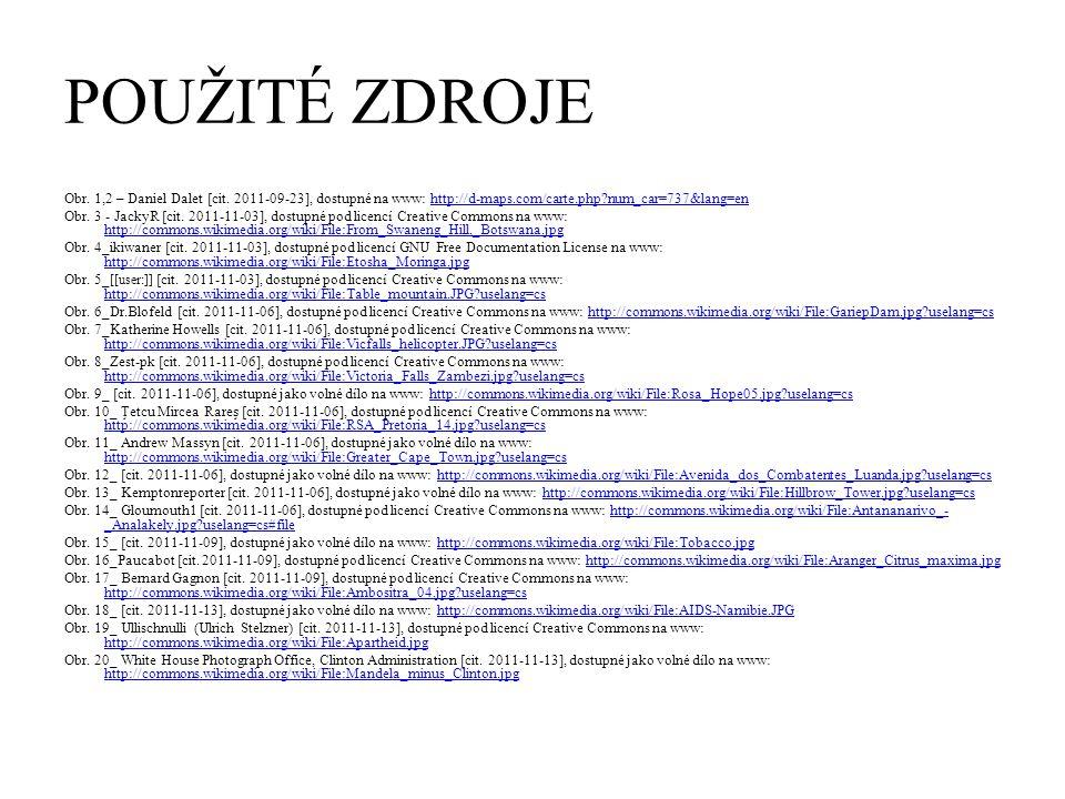 POUŽITÉ ZDROJE Obr. 1,2 – Daniel Dalet [cit. 2011-09-23], dostupné na www: http://d-maps.com/carte.php?num_car=737&lang=enhttp://d-maps.com/carte.php?