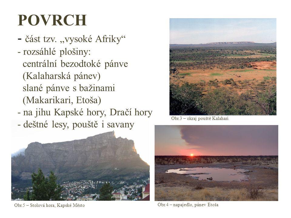 """Obr.5 – Stolová hora, Kapské Město POVRCH - část tzv. """"vysoké Afriky"""" - rozsáhlé plošiny: centrální bezodtoké pánve (Kalaharská pánev) slané pánve s b"""