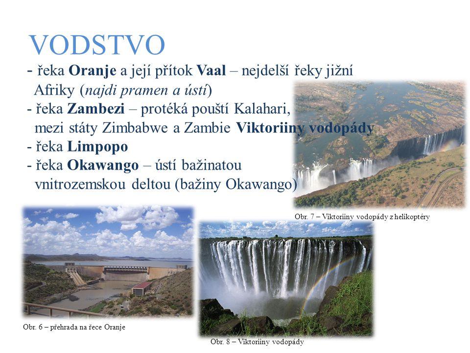 Obr. 6 – přehrada na řece Oranje Obr. 7 – Viktoriiny vodopády z helikoptéry VODSTVO - řeka Oranje a její přítok Vaal – nejdelší řeky jižní Afriky (naj